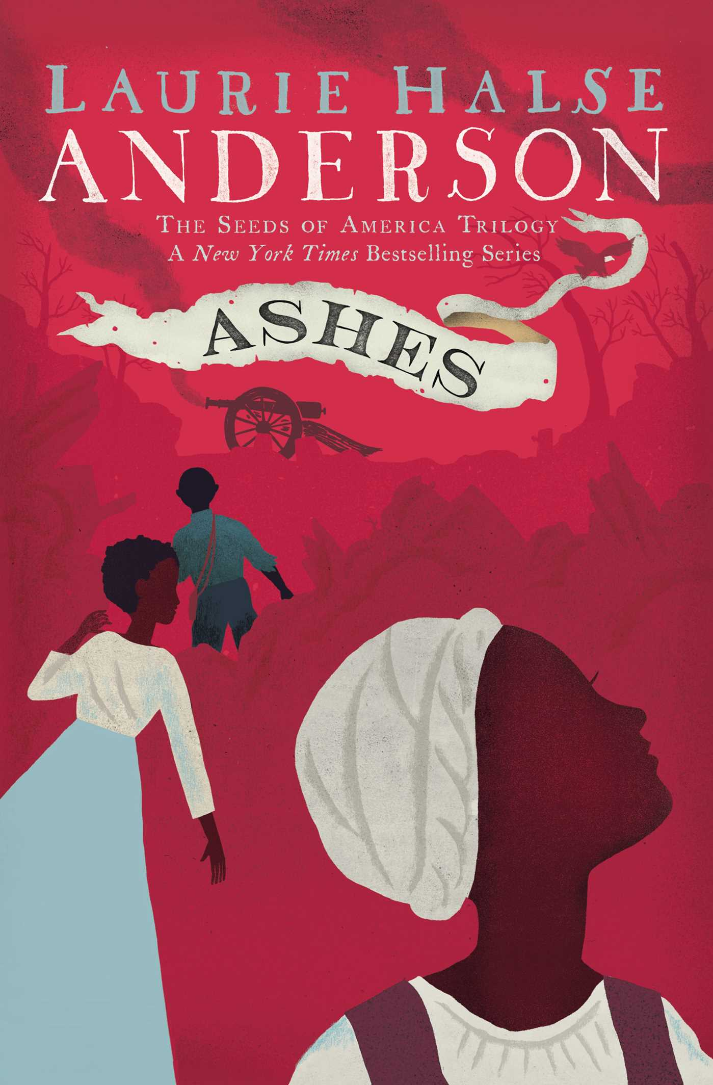 Ashes: The Seeds of America Trilogy (Laurie Halse Anderson; Atheneum/Caitlyn Dlouhy Books)