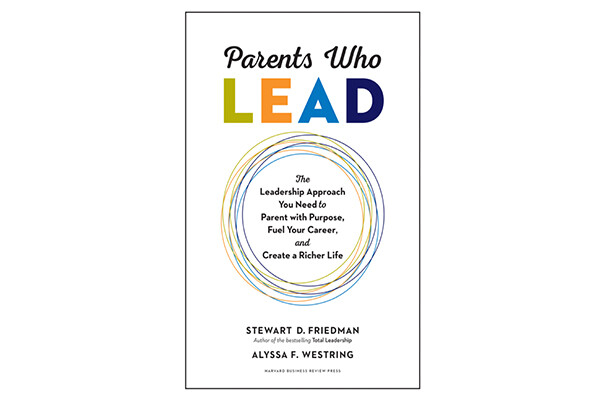 Book cover for Parents Who Lead: The leadership approach you need to parent with purpose, fuel your career and create a richer life