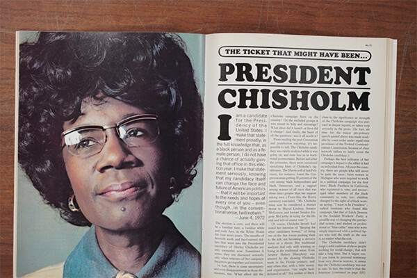 Open magazine with a photo of Shirley Chisholm on the left and an article titled The Ticket That Might Have Been: Shirley Chisholm on the right.