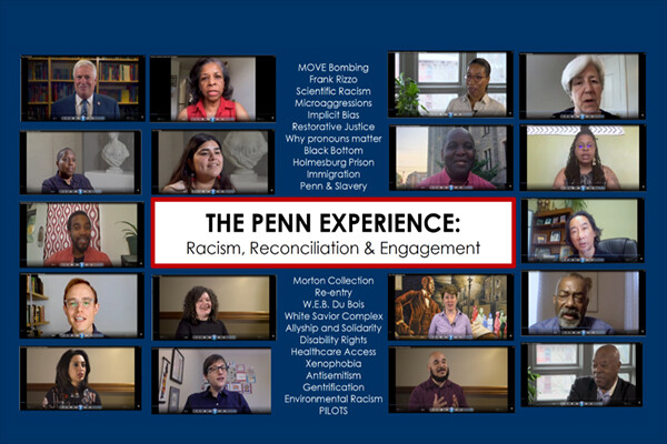 "Screen capture of a panel of people with the banner across the screen reading ""The Penn Experience: Racism, Reconciliation, & Engagement"""