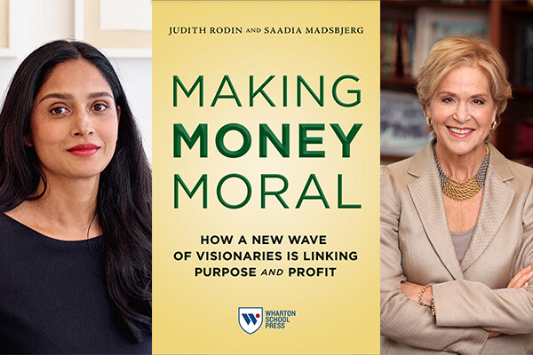 Authors Saadia Madsbjerg (left) and Judith Rodin (right) with the book cover to Making Money Moral in the middle.