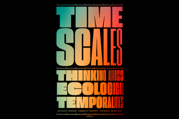 book cover titled Timescales: Thinking Across Ecological Temporalities