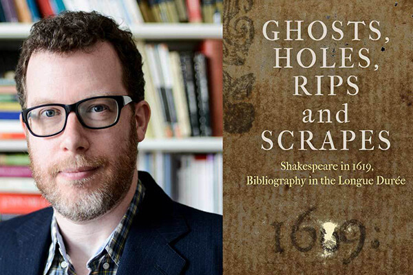 """Zachary Lesser headshot (left), and book cover for """"Ghosts, Holes, Rips and Scrapes: Shakespeare in 1619, Bibliography in the Longue Durée"""" at right."""